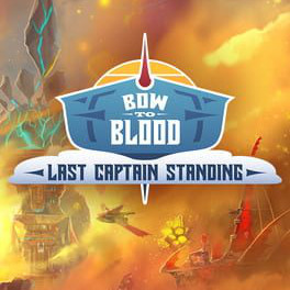 Bow to Blood: Last Captain Standing Cover