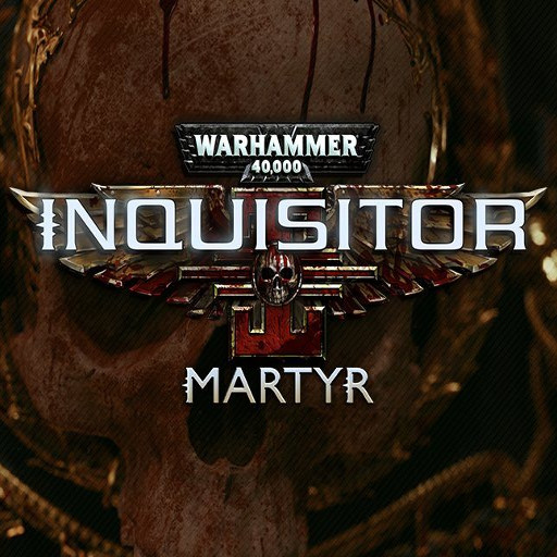 W40K: Inquisitor - Martyr - Blood and Gore Trailer